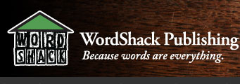WordShack Publishing - Because words are everything.